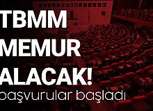 Türkiye Büyük Millet Meclisi'ne Memur Alımı için Başvurular Başladı