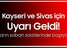 Uyarılar Art Arda Geldi! Kayseri ve Sivas'ta Yarın Sabah Saatlerinden İtibaren Rüzgar ve Fırtına Bekleniyor