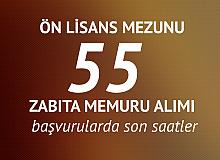 55 Zabıta Memuru Alımı Başvuruları Sona Eriyor
