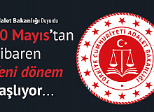 Adalet Bakanlığı: 10 Mayıs'tan İtibaren Yeni Bir Dönem Başlıyor
