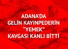"""Adana'da Dehşet! Gelin Kayınpederin """"Mangal"""" Kavgası"""