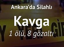 Ankara'da Silahlı Kavga! 8 Şüpheli Gözaltında, 1 Ölü