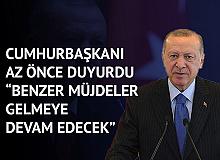 Cumhurbaşkanı Erdoğan : Benzer Müjdeler Gelmeye Devam Edecek