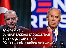 Cumhurbaşkanı Erdoğan'dan ABD Başkanı Biden'a : Kanlı Ellerinizle Tarih Yazıyorsunuz