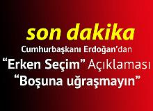 Cumhurbaşkanı Erdoğan'dan Erken Seçim Açıklaması: Boşuna Uğraşmayın Seçim Haziran 2023'tedir