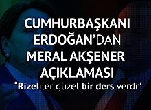 Cumhurbaşkanı Erdoğan'dan Meral Akşener Açıklaması: Gelin Hanıma Rize'de Güzel Bir Ders Verildi