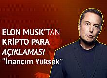 Elon Musk'tan Yeni Kripto Para Açıklaması: İnancım Yüksek