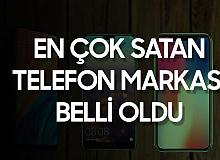En Çok Satan Telefon Markası Belli Oldu