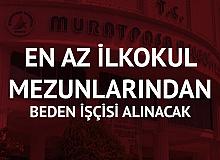 İŞKUR üzerinden Muratpaşa Belediyesi'ne En Az İlkokul Mezunu 40 Beden İşçisi Alımı Yapılacak