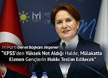 İYİ Parti Genel Başkanı Akşener: KPSS'den Yüksek Not Aldığı Halde, Mülakatta Elenen Gençlerin Hakkı Teslim Edilecek