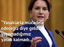 """İYİ Parti Lideri Meral Akşener: """"Yasaklarla Mücadele Edeceğiz"""" diye Geldiler, Yaşamadığımız Yasak Kalmadı"""