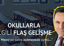 Okullarla İlgili Flaş İddia: 17 Mayıs'tan Sonra da Açılmayacak...