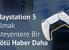Playstation 5 Almak İsteyenlere bir Kötü Haber Daha