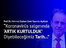 """Prof. Dr. Mehmet Ceyhan , Tarih Vererek Duyurdu! """"Koronavirüs Pandemisinde Rahatlama Dönemi ne zaman?"""""""