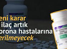 Sağlık Bakanlığı'ndan Yeni Karar! Koronavirüs Hastalarında O İlaç Kullanılmayacak