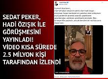 Sedat Peker, Hadi Özışık ile Görüşmesini Yayımlayarak: Ben Hile Yapmam, Ancak Kendimi de Rezil Duruma Düşürmem