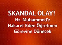 Skandal Karar! Hz. Muhammed'e Hakaret Eden Öğretmen Görevine Dönebilecek
