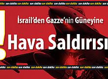 Son Dakika... İsrail Savaş Uçakları Gazze Şeridinin Güneyini Bombaladı, Sınıra Asker Gönderiliyor