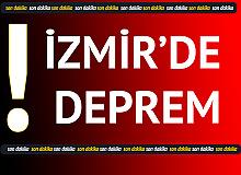 Son Dakika! İzmir'de Deprem