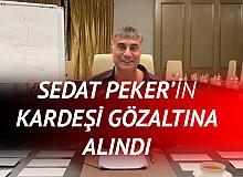 Son Dakika: Sedat Peker'in Kardeşi Atilla Peker Gözaltına Alındı