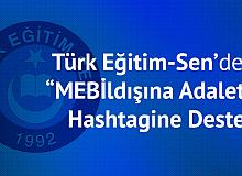 """Türk Eğitim-Sen'den """"MEBildışına Adalet"""" Hashtagine Destek"""