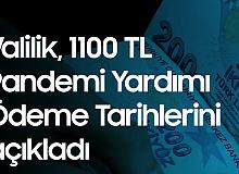 Valilikten 1100 TL Sosyal Destek Ödemeleriyle İlgili Tarih Açıklaması