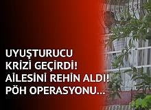 Adana'da dehşet: Uyuşturucu krizine girdi annesi, ablası ve 4 yeğenini rehin aldı