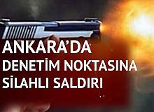 Ankara'da Denetim Yapan Polislere Ateş Açıldı