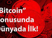 """""""Bitcoin"""" Konusunda Dünyada Bir İlk ! Resmi Birim Oluyor"""