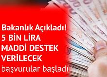 Çalışma Bakanlığı Açıkladı! 5 Bin lira Maddi Destek Verilecek, Başvurular Başladı
