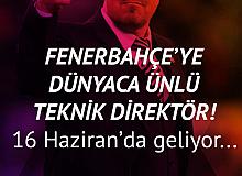 Fenerbahçe'ye Dünyaca Ünlü Teknik Adam! 16 Haziran'da Geliyor...
