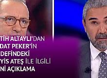 Habertürk Yazarı Fatih Altaylı, Sedat Peker'in Hedefindeki Veyis Ateş ile İlgili: Kanal Yönetimi İzne Gönderdi…