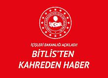 İçişleri Bakanlığı'ndan Açıklama: Bitlis'ten Acı Haber Geldi!