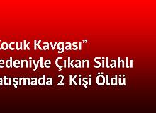 İzmir'de 'Çocuk Kavgası' Nedeniyle Çıkan Silahlı Kavgada 2 Kişi Öldü