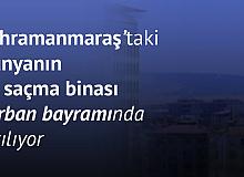 """Kahramanmaraş'taki """"Dünyanın En Saçma Binası"""" için Yıkılış Tarihi Belli Oldu"""