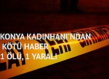 Konya Kadınhanı'ndaki Kazada 1 Kişi Öldü, 1 Kişi Yaralandı