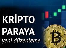Kripto Parayla İlgili Yeni Düzenleme Yolda