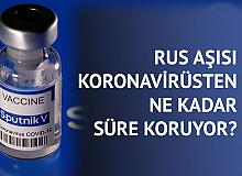 Rus Aşısı Koronavirüsten Ne Kadar süre Koruyor? Sonuçlar Açıklandı