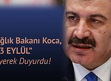 """Sağlık Bakanı Fahrettin Koca, """"13 Eylül'den önce"""" diyerek Duyurdu"""