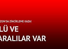 Trabzon'da Zincirleme Trafik Kazası: Ölü ve Yaralılar Var