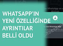 Whatsapp'ın Çoklu Cihaz Desteğinin Ayrıntıları Belli Oldu