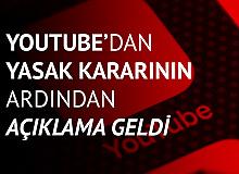 Youtube'dan Yasak Kararının Ardından Açıklama Geldi