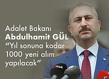 """Adalet Bakanı Abdülhamit Gül: """"Yıl sonunda 1000 hakim savcı alımı yapacağız"""""""