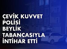 Çevik Kuvvet Polisi Beylik Tabancasıyla İntihar Etti