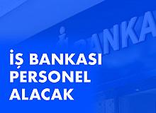 İş Bankası'na Personel Alınacak (Başvuru Şartları ve Tarihleri)