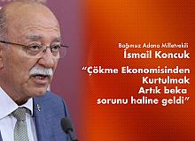 İsmail Koncuk: Türkiye'nin bu çökme ekonomisinden kurtulması beka sorunu halini almıştır