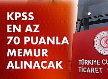 KPSS en az 70 Puanla Ticaret Bakanlığı Memur Alımı Yaş Şartı ve Diğer Şartlar