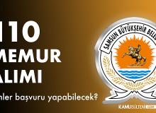 Samsun Büyükşehir Belediyesi 110 Personel Alımı Başvuruları Nasıl Yapılacak, Kimler Başvuru Yapabilir?