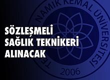 Tekirdağ Namık Kemal Üniversitesi'ne Sözleşmeli Sağlık Teknikeri Alınacak