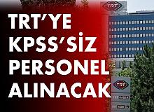 TRT'ye KPSS Şartsız Personel Alımları Yapılacak